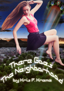 There Goes The Neighborhood by Kris P. Kreme