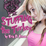 Stuffing the Turkey by Kris P. Kreme
