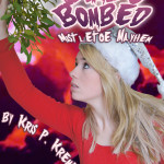 Bimbo Bombed Mistletoe Mayhem by Kris P. Kreme