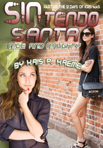 SINtendo Santa: Nice and Naughty by Kris P. Kreme