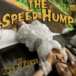 Hitting the Speed Hump by Kris P. Kreme