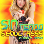 SINtendo Seductress by Kris P. Kreme