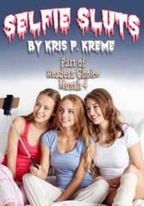 Selfie Sluts by Kris P. Kreme