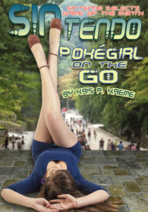 SINtendo Pokégirl on the GO by Kris P. Kreme