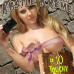 Selfies from Kastle Kreme #10 - Touchy Feelie by Kris Kreme