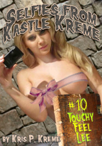Selfies from Kastle Kreme #10 - Touchy Feel Lee by Kris Kreme