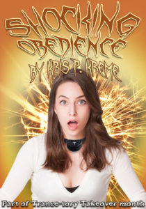 Shocking Obedience by Kris P. Kreme