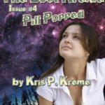 The Lost Kreme Issue #4: Pill Popped by Kris P. Kreme