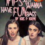 Imps Just Wanna Have Funbags by Kris P. Kreme