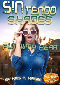 SINtendo Shades Fun with Fear by Kris P. Kreme