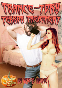 Trance-tory Terror Treatment by Kris P. Kreme