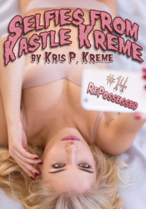 Selfies from Kastle Kreme #14 - Repossessed by Kris P. Kreme