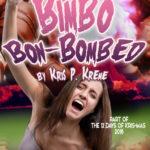 Bimbo Bon-Bombed by Kris P. Kreme
