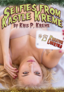 Selfies from Kastle Kreme #15 - Kreative Liberties by Kris P. Kreme