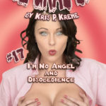 The Grab Bag #17 - I'm No Angel & Disobedience by Kris Kreme