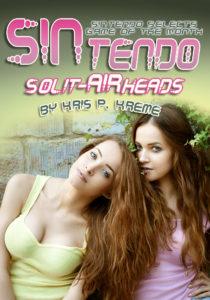 SINtendo Solit-AIRheads by Kris P. Kreme