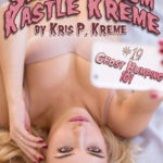 Selfies from Kastle Kreme #19 - Ghost Humping 101 by Kris P. Kreme