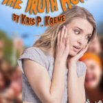 The Truth Hurts by Kris P. Kreme