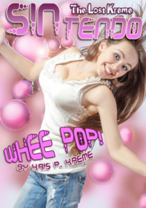 The Lost Kreme #6: SINtendo Whee POP! by Kris P. Kreme