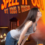 Spell it Out by Kris P. Kreme