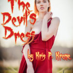 The Devil's Dress by Kris P. Kreme