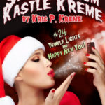 Selfies from Kastle Kreme #24 - Twinkle Lights & Happy New You! by Kris P. Kreme