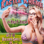 Selfies from Kastle Kreme #28 - Blessed Swell & AbracaBOOBra by Kris P. Kreme