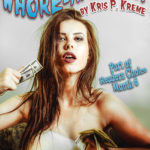 Whore-th of July by Kris P. Kreme