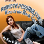 The Lost Kreme #8: Remote Possibilities: King of the Boob Tube by Kris P. Kreme