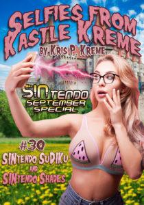 Selfies from Kastle Kreme #30 - SINtendo September Special - SINtendo SuDIKu & SINtendo Shades by Kris P. Kreme