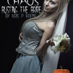 Costume Chaos: Busting the Bride by Kris P. Kreme