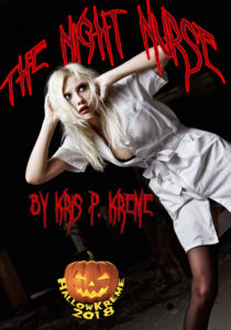 The Night Nurse by Kris P. Kreme