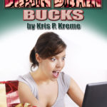 Brain Drain Bucks by Kris P. Kreme