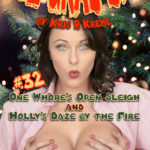 The Grab Bag #32 - One Whore's Open Sleigh & Holly's Daze by the Fire by Kris P. Kreme