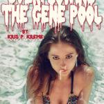 Overflowing the Gene Pool by Kris P. Kreme