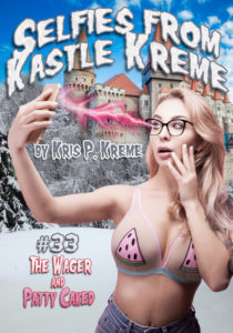 Selfies from Kastle Kreme #33 - The Wager & Patty Caked by Kris P. Kreme