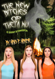 The New Bitches of Theta Nu by Kris P. Kreme