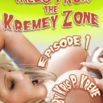 Tales from the Kremey Zone Episode 1 by Kris P. Kreme