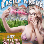 Selfies from Kastle Kreme #37 - Just a Little Off the Top & Mark Up Marie