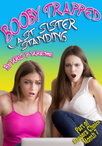 Booby Trapped: Last Sister Standing by Kris P. Kreme