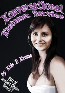 Konversational Kustomer Service by Kris P. Kreme