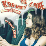 Tales from the Kremey Zone Bonus Episode by Kris P. Kreme