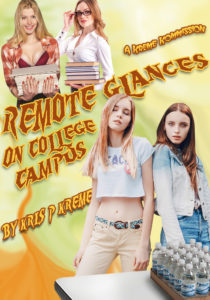Remote Glances on College Campus by Kris P. Kreme