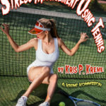 Stress Management Using Tennis by Kris P. Kreme