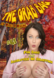The Grab Bag #41 - Fun Bags & Absolutely No Soliciting by Kris P. Kreme
