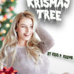 Ohhh... Krismas Tree by Kris P. Kreme