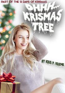 Ohhh... Krismas Tree by Kris P. Kreme