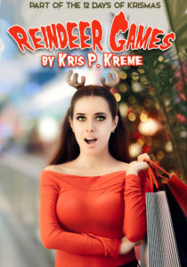 Reindeer Games by Kris P. Kreme