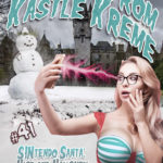 Selfies from Kastle Kreme #41 - SINtendo Santa: Nice and Naughty & Booby Trapped Blizzard by Kris P. Kreme