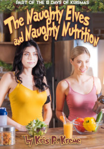 The Naughty Elves and Naughty Nutrition by Kris P. Kreme